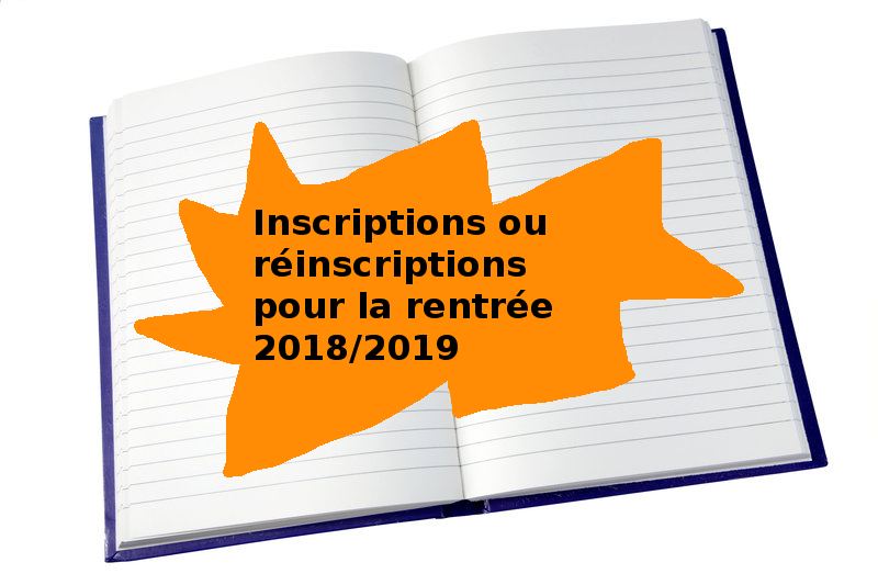 Inscriptions ou réinscriptions 2018/2019